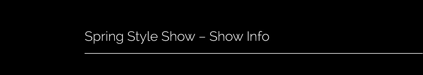 Spring Style Show - Show Info