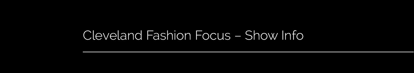 Cleveland Fashion Focus - Overview