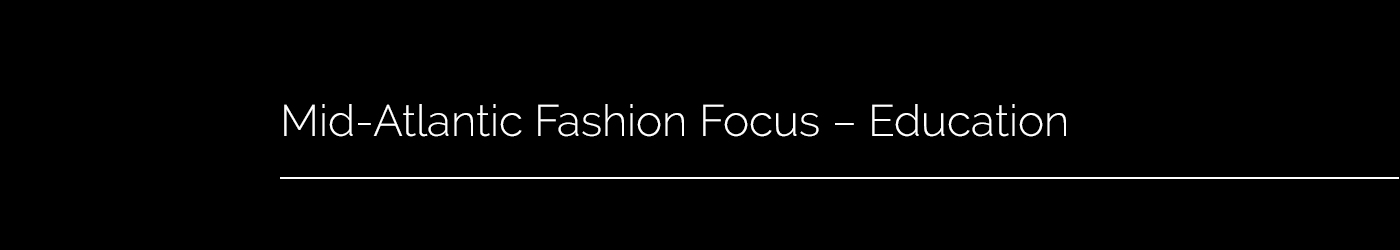 Mid-Atlantic Fashion Focus - Education