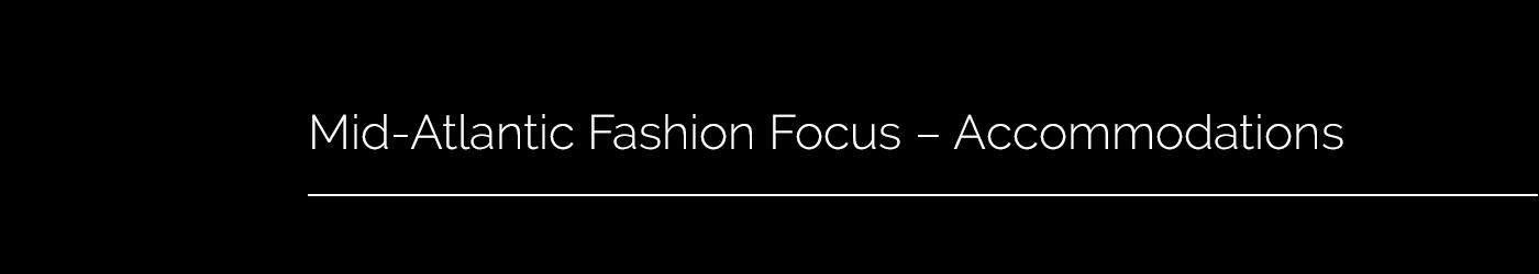 Mid-Atlantic Fashion Focus - Accommodations