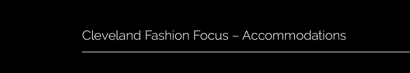 Cleveland Fashion Focus - Accommodations